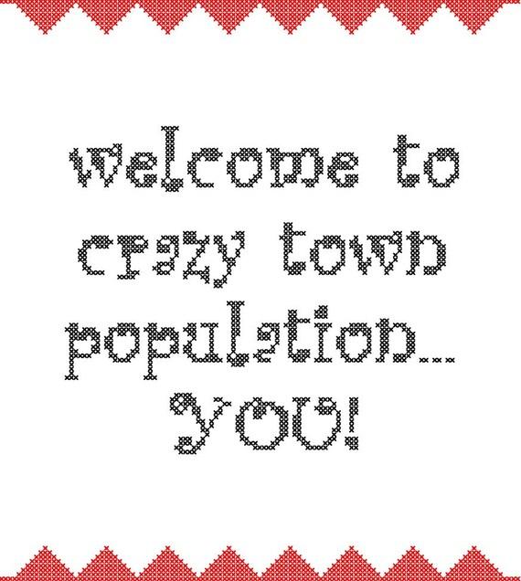 Subversive Cross Stitch Pattern/Welcome to Crazy Town/Modern Cross Stitch Pattern/Cross Stitch Pattern/Digital Pattern