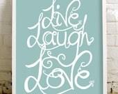 Live Laugh Love - 11x14 print