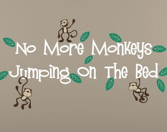 36 inches wide No more Monkeys jumping on the bed wall vinyl words wall quote design decal  Monkeys Jungle Friends