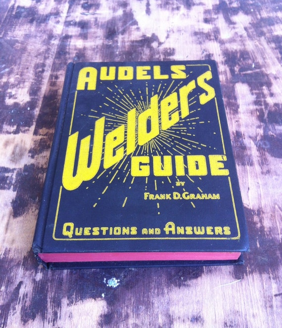 Vintage Industrial Welding Guide Audels Welding Guide