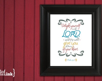 Wall Art - Delight Yourself in the Lord Psalm 37:4 - 8 x 10 Print