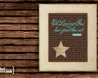 Wall Art (Hymn Lyrics) - Oh Lord My God How Great Thou Art Deuteronomy 32:3 - 8 x 10 Print