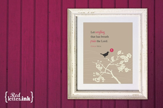 Wall Art - Song Bird (tan, pink, creme with sparrow/branch embellishment)  Psalm 150:6 - 8 x 10 Print