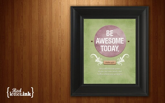 Wall Art - Be Awesome Print (purple, green, brown with white text) Psalm 145:6 - 5 x 7 Print