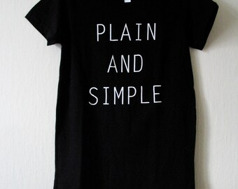 SALE 50% OFF! Plain and Simple Silkscreen Tshirt