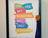 You are my sunshine my only sunshine - 9x12 print