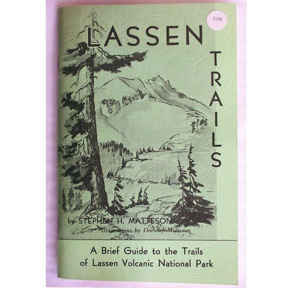 Guide to Trails of Lassen Volcanic National Park CA Hiking