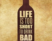 Life is to short to Drink ...