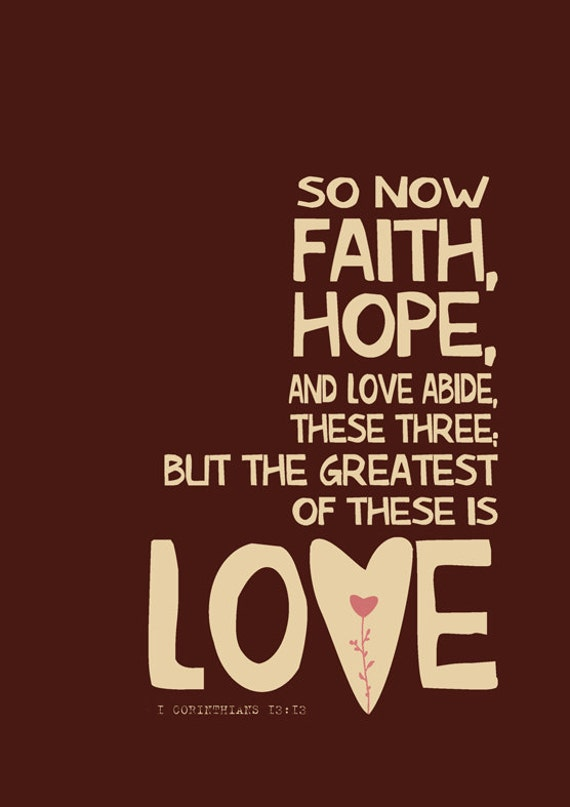 So now faith hope and love abide these three... by Gayana on Etsy