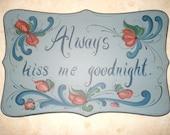 Always Kiss Me = Custom order for ANGELA