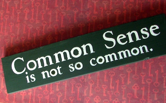 Common Sense is Not So Commom Wooden Sign