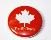The Eh Team - 1 inch Button, Pin or Magnet