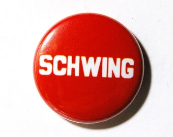 Schwing - 80's Retro 1 inch Button, Pin or Magnet