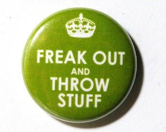 Green Button - Freak Out and Throw Stuff : PIN or MAGNET