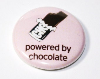 Powered By Chocolate - 1 inch Button, Pin or Magnet