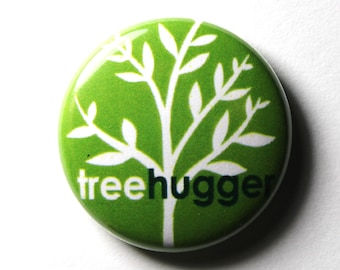 Tree Hugger - 1 inch Button, Pin or Magnet