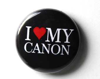 Black Button, I Love My Canon : 1 inch PIN or MAGNET