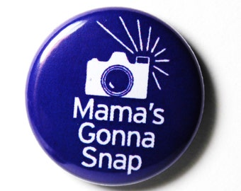 Funny Purple or Pink Button, Mama's Gonna Snap : PIN or MAGNET