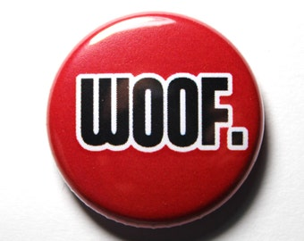 Woof, Red and Black Button - PIN or MAGNET
