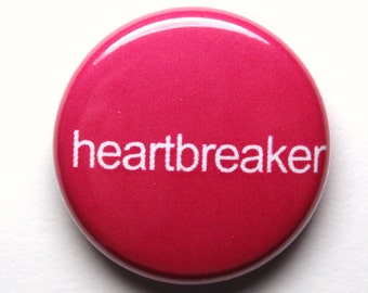 Heartbreaker, Pink Button - 1 inch PIN or MAGNET