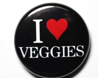 I Love Veggies, Vegan, Vegetarian, 1 inch PIN or MAGNET