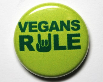 Vegans Rule - Funny Vegan Button, 1 inch PIN or MAGNET