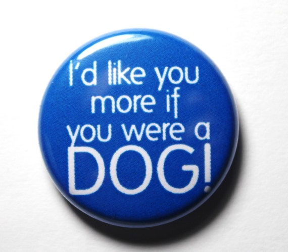 Dog Love - Blue Button, PIN or MAGNET