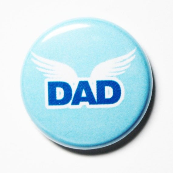 Dad with Angel Wings - Blue Button, PIN or MAGNET