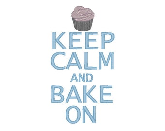 Instant Download . Keep Calm and Bake On Machine Embroidery Design