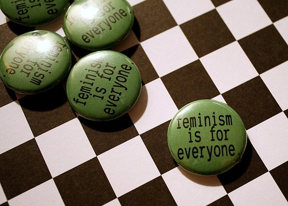 Feminism is for Everyone green and black pin-back one inch button badge