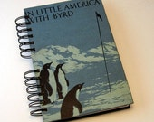 """Travel Journal/Vintage Upcycle Book - """"In Little America with Byrd"""""""
