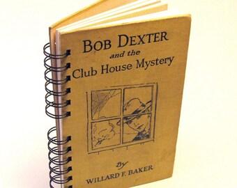1925 BOB DEXTER MYSTERY Handmade Journal Vintage Upcycled Book Vintage Boy Mystery