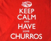 Keep calm and have churros t-shirt
