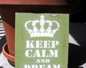 Keep Calm and Dream On hand painted wood sign