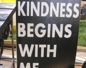 Kindness Begins With Me hand painted wood sign
