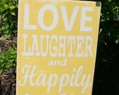 Love Laughter and Happily Ever After hand painted wood sign