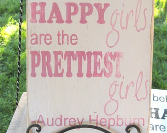 Happy Girls are the Prettiest Girls hand painted wood sign