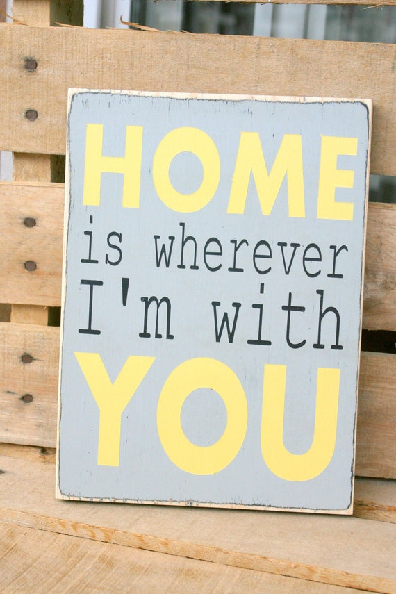 HOME is wherever I'm with YOU hand painted wood sign