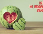 PS I love You - Watermelon - Ready to Ship - 4x6 Fine Art Photography Print - red - green - heart - fruit - food - countryside - kitchen