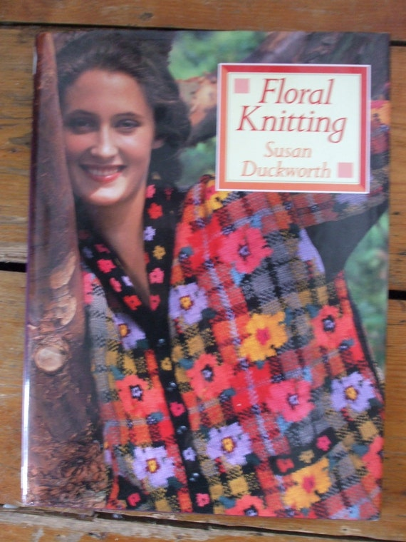 """Susan Duckworth pattern book """"Floral Knitting """" 1991 Excellent condition"""