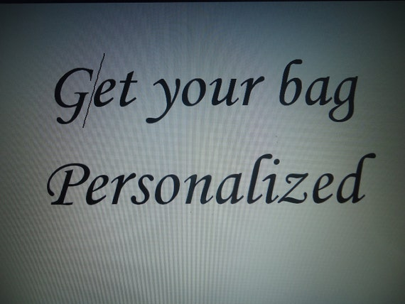 Get your bag personalized.  Make it your own