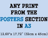 """Any print of Poster section in A3: 11,69"""" x 16,40""""(29,7cm x 42cm)"""