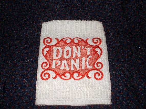 Embroidered Towel: Don't Panic