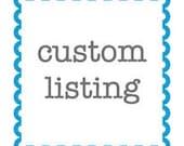 Custom Listing for Gloria