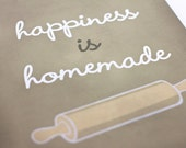 Happiness is Homemade Art Print / Inspirational Print / 8x10 / Typography Wall Art Poster