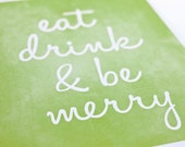 Eat, Drink & Be Merry Art Print / Choose your Color / 8x10 Digital Print / Typography Wall Art Poster
