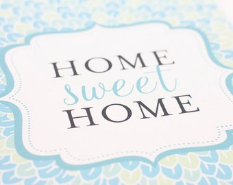 Home Sweet Home Art Print / Typography Wall Art Poster / 8x10 Digital Print / Choose your Color Palette
