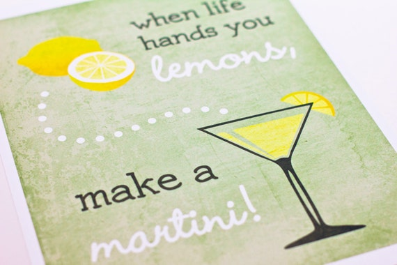 When Life hands you Lemons... Make a Martini Art Print / 8x10 / Typography Wall Art Poster