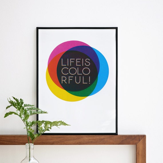 Life is colorful. Digital Print 11.8 x 16.5 (A3) - 8.3 x 11.7 in (A4)