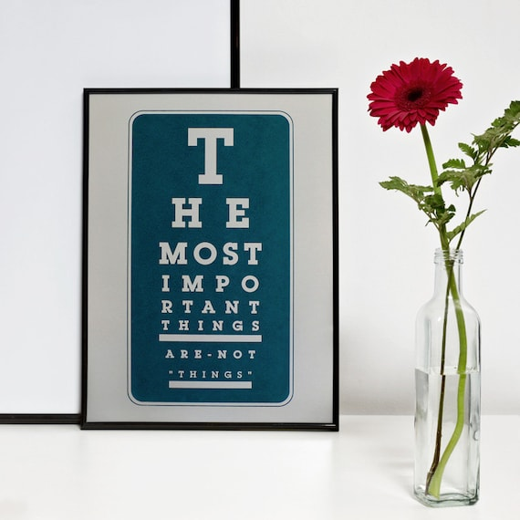 The most important things are not things. Dark teal screenprint 11.7 x 16.5 (A3)